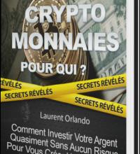 CRYPTO-MONNAIES - LES SECRETS